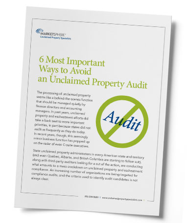 Six Ways to Avoid an Unclaimed Property Audit White Paper