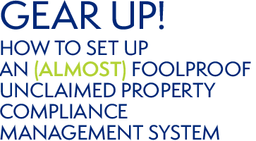 Gear up! How to Set Up An (almost) foolproof  unclaimed Property
