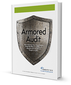 Armored Audit: How to Protect Your Organization from the Risks & Liabilities of Abandoned & Unclaimed Property Audits